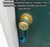Dumbest way to lock yourself out…