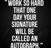 Work hard…