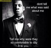 Jay Z nails it…