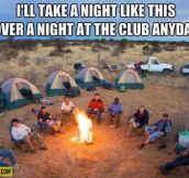 There's nothing like camping…
