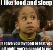 I like food and sleep…