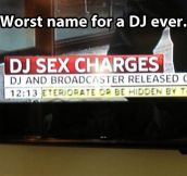 Bad DJ name…
