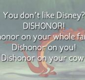 Dishonor on you…