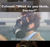 What do you think, Doctor?