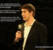Welcome the next comedian, Michael Phelps…