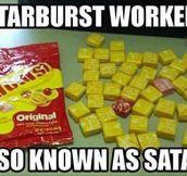 Evil Starburst worker…