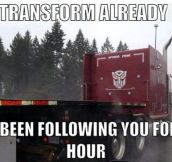 Come on, Optimus…