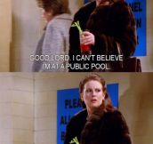 Every time I'm at the public pool…