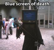 The dreaded blue screen of death…