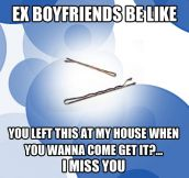 Ex-boyfriends be like…