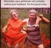 Reminder about your girlfriends…