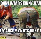 Not a skinny jeans fan…