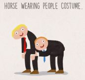 Horse wearing people costume…