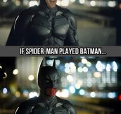 Anyone can play Batman…
