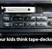 Tape-decks according to kids…