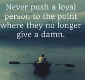 Loyal people…