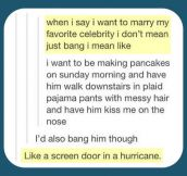 When I say I want to marry someone…