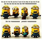 The minion banana song…