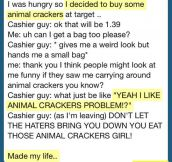 Animal crackers…