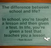 The difference between school and life…