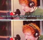 Ed Sheeran, everybody…