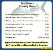Shark Week Drinking Game…