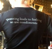 This was on our waitress' shirt…