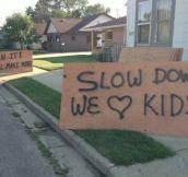 We love kids…
