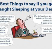 Things to say if you get caught sleeping at work…