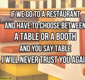 Choosing between a table or a booth…