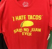I hate tacos…