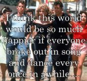 The world would be so much better…