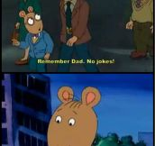 Arthur's dad is kind of a scumbag…