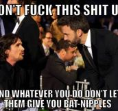 Advice from Christian Bale…