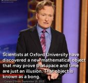 Conan on the new scientific findings about space-time…