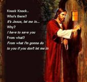 Knock Knock. It's Jesus…