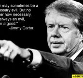 Jimmy Carter on war…