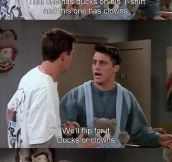 The faultless logic of Joey Tribbiani…
