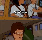 No offense…