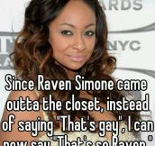 That actually is so Raven…