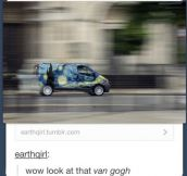 Look at that Van…