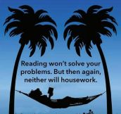Reading won't solve your problems…