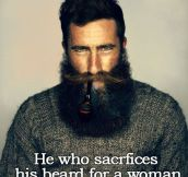 Beard sacrifice…
