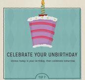 Happy unbirthday!