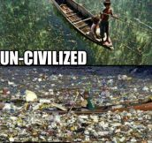 Civilized vs. Uncivilized…