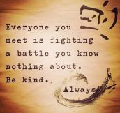 Be kind…