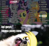 So now he's a pony…