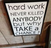 Hard work…