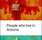 People in Arizona…