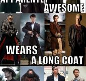 Long coats make you awesome…